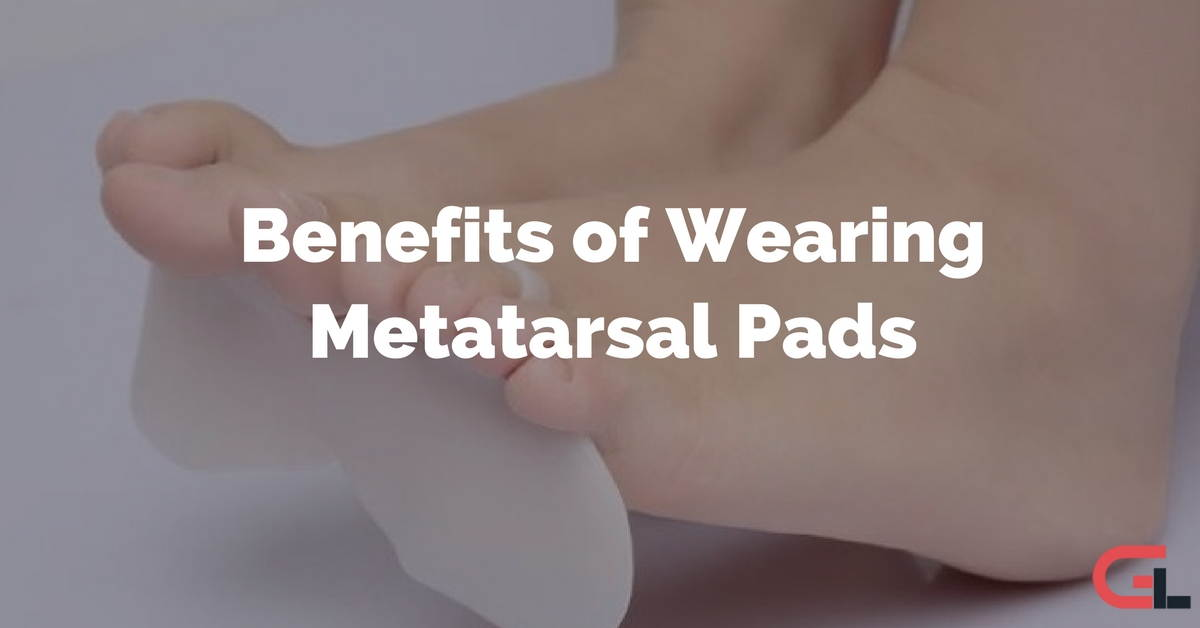 Benefits of Wearing Metatarsal Pads