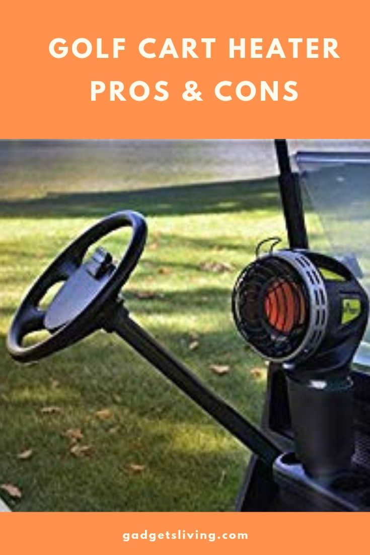 Golf Cart Heater Pros and Cons
